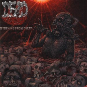 Dead Flesh - Returning From Decay cover art
