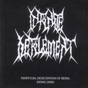 Infinite Defilement - Perpetual Desecration of Being cover art