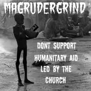 Magrudergrind - Dont Support Humanitary Aid Led By the Church cover art