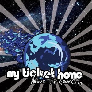 My Ticket Home - Above the Great City cover art