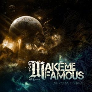 Make Me Famous - We Know It's Real cover art