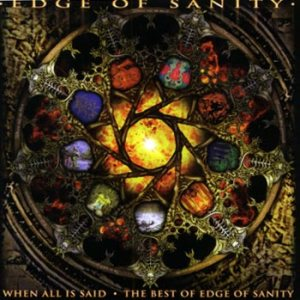 Edge Of Sanity - When All Is Said: the Best of Edge of Sanity cover art