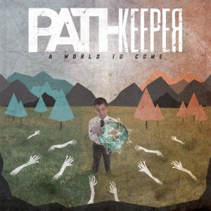 Pathkeeper - A World to Come cover art