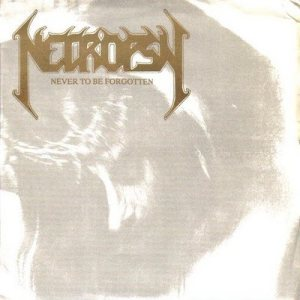 Necropsy - Never to Be Forgotten cover art
