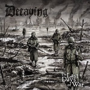 Decaying - The Last Days of War cover art