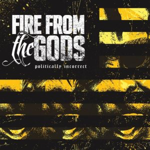 Fire From the Gods - Politically Incorrect cover art