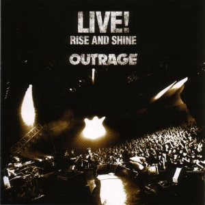 Outrage - Live! -Rise and Shine cover art