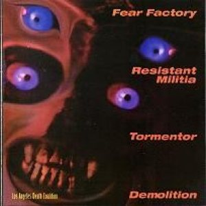 Fear Factory / Demolition / F.C.D.N. Tormentor / Resistant Militia - Los Angeles Death Coalition cover art