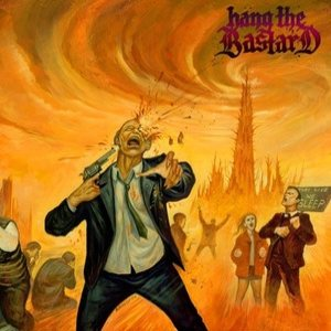 Hang the Bastard - Hang the Bastard cover art