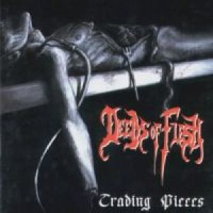 Deeds of Flesh - Trading Pieces cover art