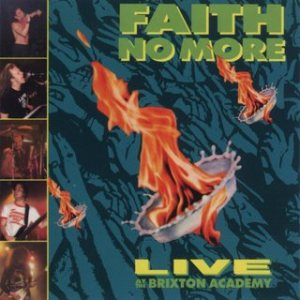 Faith No More - Live at the Brixton Academy cover art