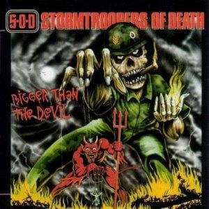 Stormtroopers of Death - Bigger Than the Devil cover art