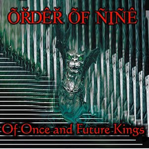 Order of Nine - Of Once and Future Kings cover art