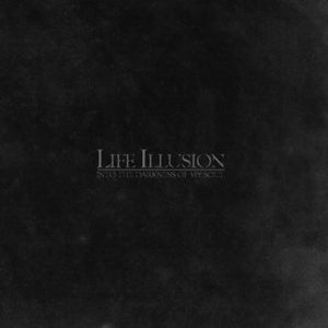 Life Illusion - Into the Darkness of My Soul cover art