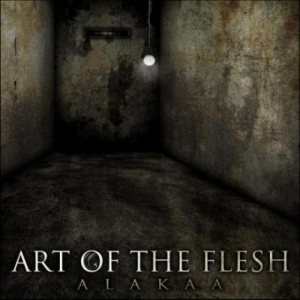 Art Of The Flesh - Alakaa cover art
