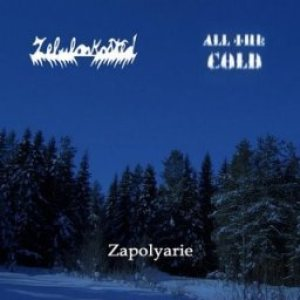 All the Cold / Zebulon Kosted - Zapolyarie cover art