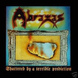 Abraxas - Shattered by a Terrible Prediction cover art