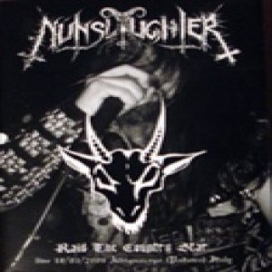 Nunslaughter - Raid the Country Star (Live in Padova, Italy 3/18/09) cover art
