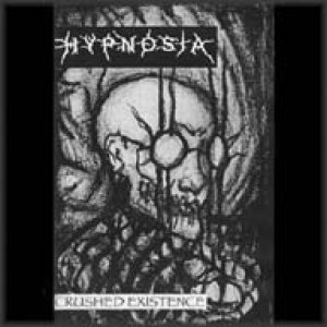 Hypnosia - Crushed Existence cover art