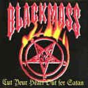 Black Mass - Cut Your Heart Out for Satan cover art