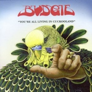 Budgie - You're All Living in Cuckooland cover art