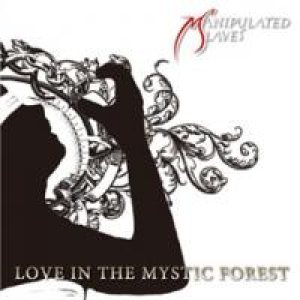 Manipulated Slaves - Love in the Mystic Forest cover art