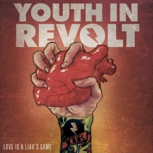 Youth In Revolt - Love Is a Liar's Game cover art