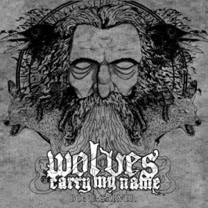 Wolves Carry My Name - Bone Carver cover art
