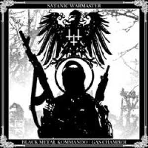 Satanic Warmaster - Black Metal Kommando / Gas Chamber cover art