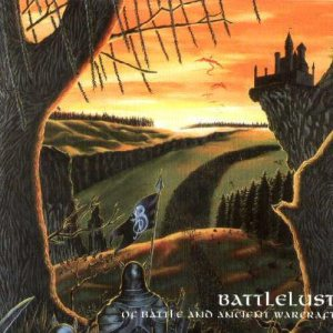 Battlelust - Of Battle and Ancient Warcraft cover art