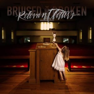Bruised But Not Broken - Relevant Letters cover art