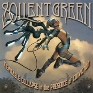 Soilent Green - Inevitable Collapse in the Presence of Conviction cover art