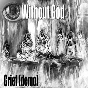 Without God - Grief (Demo) (2009)