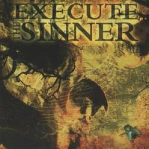 Execute the Sinner - Execute the Sinner cover art