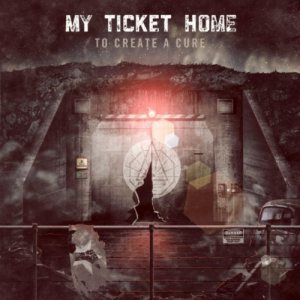 My Ticket Home - To Create a Cure cover art