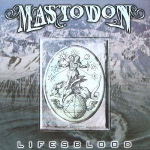Mastodon - Lifesblood cover art