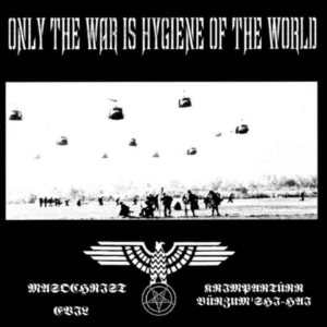 Evil - Only the War Is Hygiene of the World