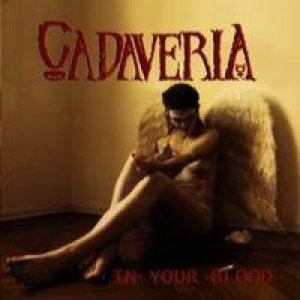 Cadaveria - In Your Blood cover art