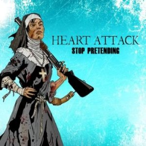 Heart Attack - Stop Pretending cover art