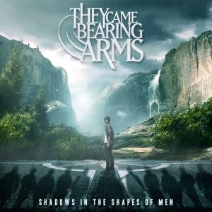 They Came Bearing Arms - Shadows in the Shapes of Men cover art