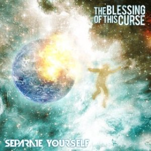 The Blessing of This Curse - Separate Yourself cover art