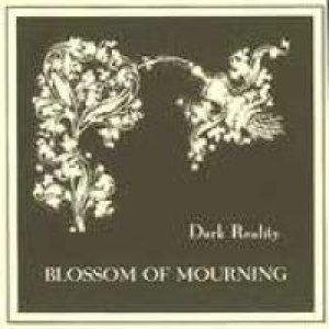 Dark Reality - Blossom of Mourning cover art