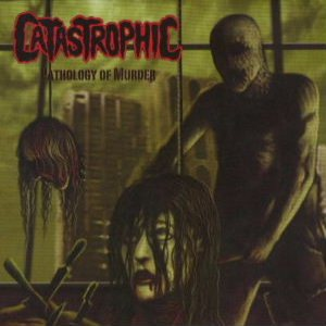 Catastrophic - Pathology of Murder cover art