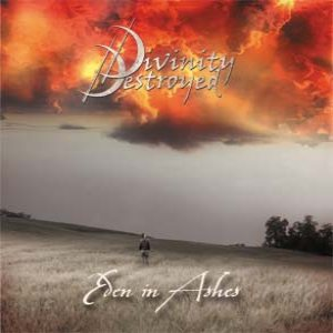Divinity Destroyed - Eden in Ashes cover art