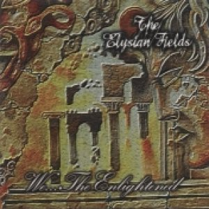 The Elysian Fields - We...the Enlightened cover art