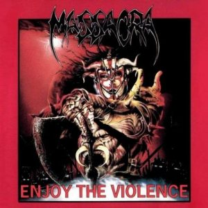 Massacra - Enjoy the Violence cover art