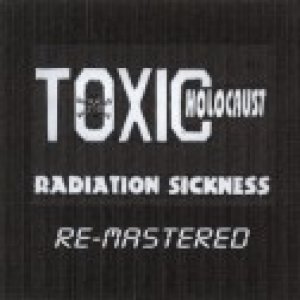 Toxic Holocaust - Radiation Sickness cover art