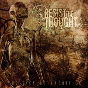Resist the Thought - The Gift of Sacrifice cover art