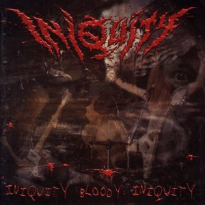 Iniquity - Iniquity Bloody Iniquity cover art