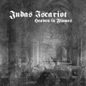 Judas Iscariot - Heaven in Flames cover art